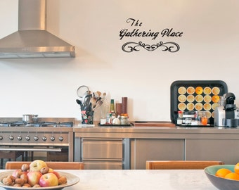 Kitchen/Dining Room/Family Room Vinyl Wall Art - The Gathering Place Removable Vinyl Wall Quote by Katazoom