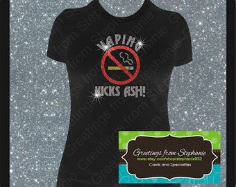 VAPING KICKS ASH! Rhinestone T-shirt