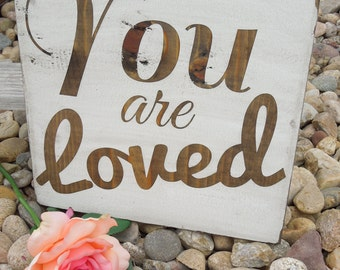 You are Loved Painted Sign