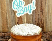 Oh Boy! Cake Topper - Baby Shower Collection