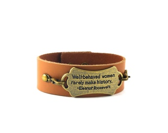 Leather Cuff Bracelet, Well Behaved Women Rarely Make History, Available in Custom Colors, Quote Bracelet
