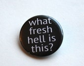 What the fresh hell is this? | Button, Magnet or Pin