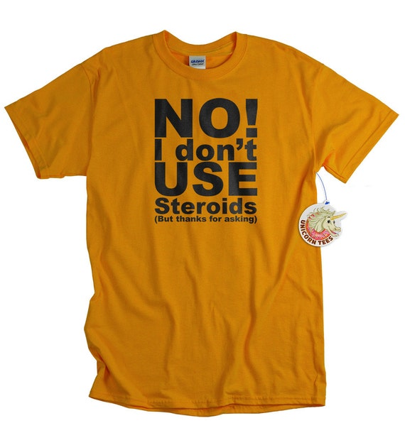 I dont use steroids funny mens workout t-shirt for the gym weight lifting running body building shirt screenprint gift husband boyfriend son