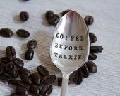 Coffee Before Talkie - Hand Stamped Vintage Spoon - coffee lover spoon