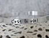C'est La Vie - Aluminium Silver Metal Stamped Motivational Bracelet Inspirational Self Help That's Life French