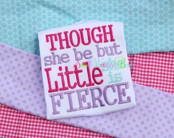 Though She Be But Little She Is Fierce Embroidered Shirt - Though She Be But Little Shirt - Little But Fierce Shirt - She Is Fierce Shirt