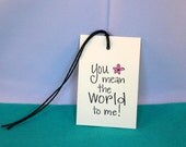Handmade Set of 6 You Mean the World to Me Tags