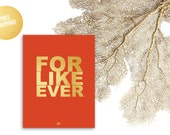 Gold Foil Print Nursery / FOR LIKE EVER Red / 8x10 / Metallic