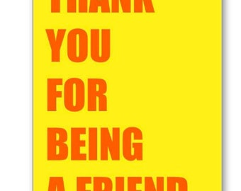 Thank You For Being A Friend card, Thank You Card, Friendship Card, Bridal Shower Card, Happy Birthday Card, Pop Culture Card, LGBTQ Card