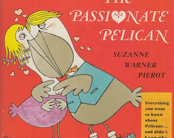The Passionate Pelican by Suzanne Warner Pierot, illustrated by Ikki Matsumoto
