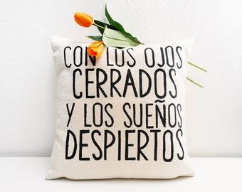 Anniversary gift , Dorm pillow, Con los ojos cerrados y los sueños despiertos, quote pillow, gift for newlywed, bridal pillow, love quote