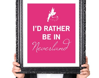 Rather Be In Neverland, Tinkerbell, Childrens Decor, Art for Children, Childrens Wall Art, Childrens Room Art, 8x10 typographic