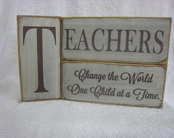 Teachers Change the World One Child at a Time Rustic Teachers Block Set. Great way to show your appreciation to a Great teacher