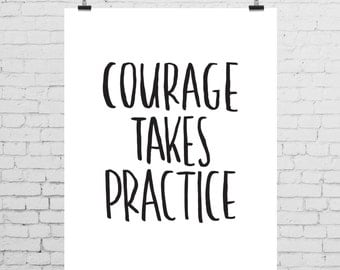 DIGITAL PRINT - Courage Takes Practice (white background)