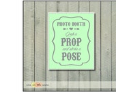 Photo Booth Sign - Grab a prop - Photobooth Sign for your wedding - Mint Green and Grey
