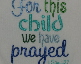 For This Child We Have Prayed I Samuel 1:27 Onesie (Personalization available)