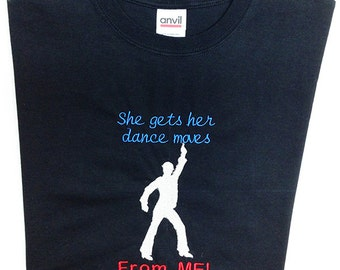 Dance Dad T-Shirt - She Gets Her Moves From Me