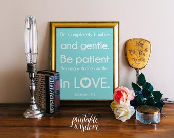 Printable bible verse, christian scripture art print wall decor poster, Ephesians 4:2 - wedding, anniversary gift, digital typography