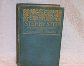 Step By Step by Mrs. George Sheldon Downs 1st ed  1906