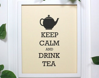 Keep Calm Poster - 8 x 10 Art Print - Keep Calm and Drink Tea - Shown in French Vanilla - Buy 2 Posters, Get a 3rd Free