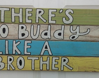 No Buddy Like A Brother Pallet Sign