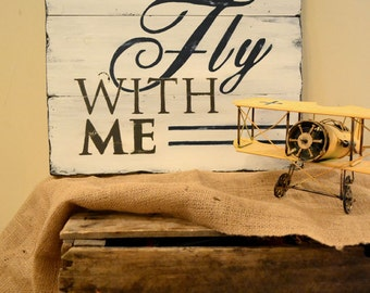 Come Fly With Me - Hand Painted Airplane Sign - Nursery Art - Office Decor - Aviation Decor - Travel Theme