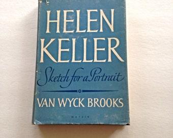 Helen Keller Sketch for a Portrait by Van Wyck Brooks, Helen Keller biography, 1956, Triumph over disabilities