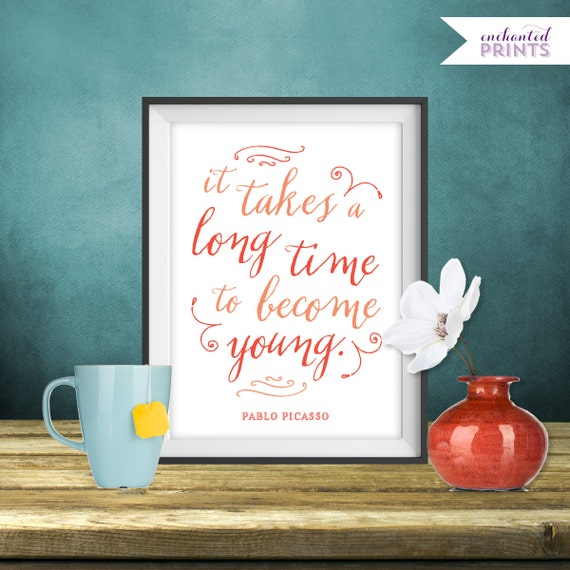Pablo Picasso It Takes A Long Time To Become Young Quote