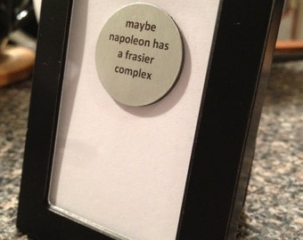 Quote | Magnet | Frame - Maybe Napoleon Has a [Frasier] Complex - TV Show