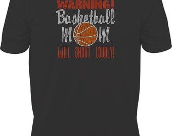 Basketball Mom Shirt/ Rhinestone Warning Basketball Mom Will Shout Loudly T Shirt/ Basketball Mom Gift