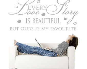 Living Room Wall Art Quote Decal - Bedroom Wall Art Sticker Vinyl Decor - Every Love Story...
