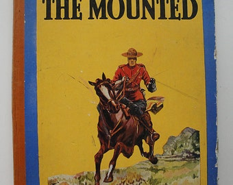 Tales of the Mounted // Canadian Mounties // Children's Book // Vintage 1950s // Kitsch // Canada