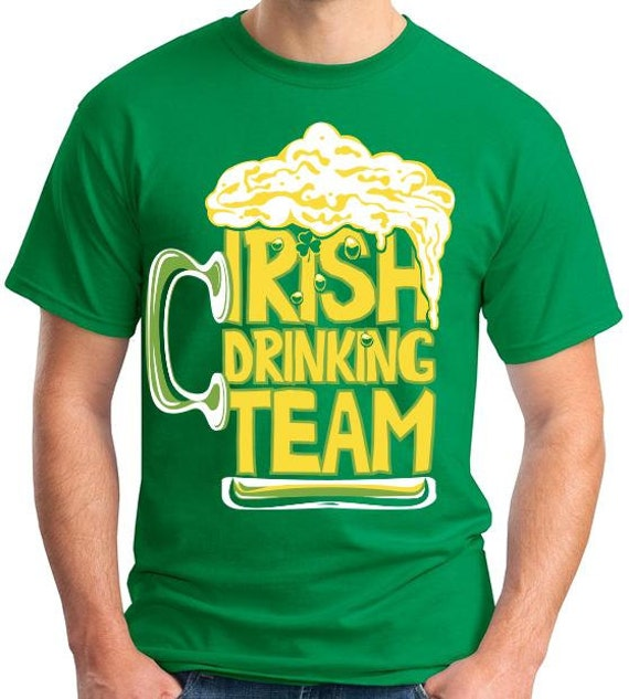 Irish Drinking Toast St Patrick S Day Shirt By: St Patrick's Day T-Shirts Irish Drinking Team Funny