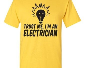 Trust Me I M An Electrician Electrician Tshirt