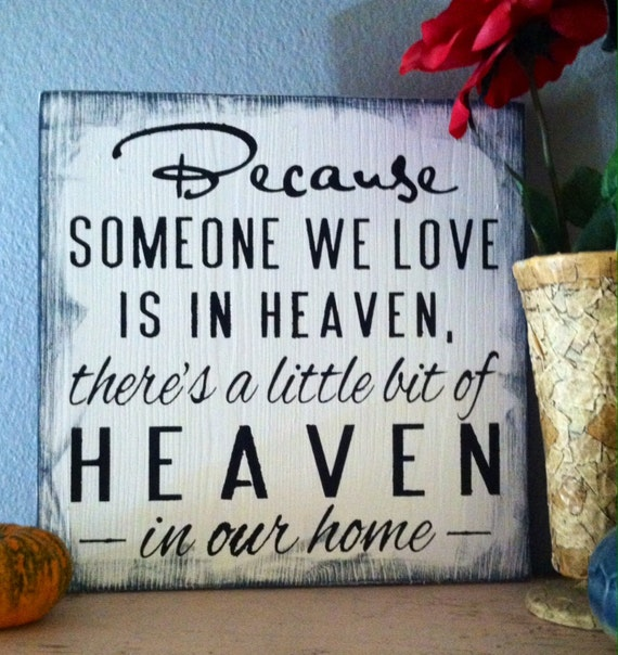 Items similar to because someone we love is in heaven for I need a new home