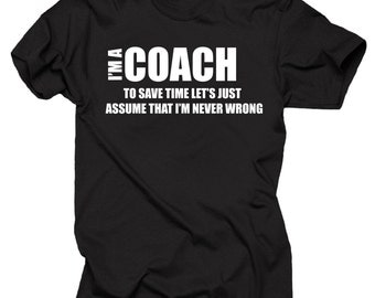 I Am A Coach T-Shirt Gift For Coach Profession Funny T Shirt Tee