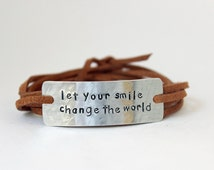 quote bracelet, graduation gift, let your smile change the world, hand stamped, inspirational, birthday gift, christmas gift, pay it forward