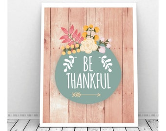 Be Thankful Sign, Instant Download, Thankful Art, Today I Will Be Thankful Reminder, Inspirational Art, Pastel Flowers, Rustic Art Print