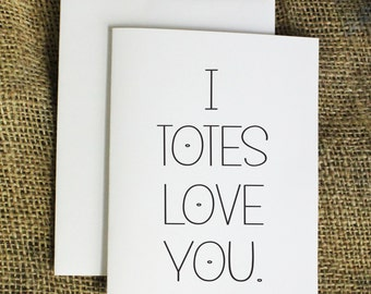 I Totes Love You Card I love You Card Love Card Totally Love You Card