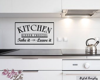 Kitchen Dinner Choices Take It or Leave It Wall Decor Wall Words Decal