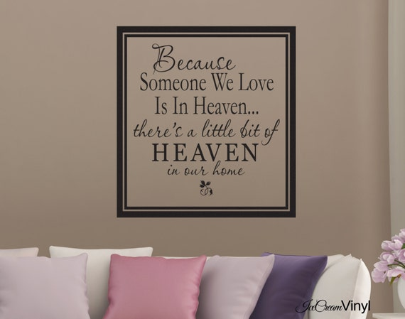 Loving Memory Wall Decal Home Decor -Because Someone We Love Is In Heaven- Wall Art