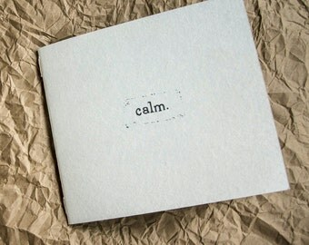 Calm. // Hand Screen Printed & Bound Book // Limited Edition of 50