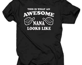 This Is What An Awesome NANA Looks Like T-Shirt Gift For Grandmother Grandma Granny Tee Shirt