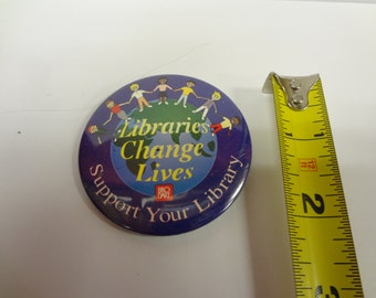 Libraries Change Lives Support Your Library Pin
