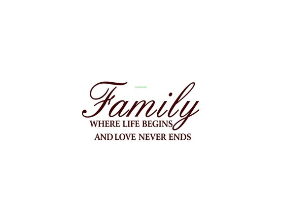 Download Family Where Life Begins and Love Never Ends Wall Decal