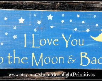 I Love You To The Moon And Back, Nursery Decor, Baby Shower Gift, Wooden Signs
