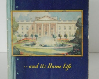 The Story of the WHITE HOUSE and its Home Life, 1937, Whipple and Longworth, Very Good Vintage Condition