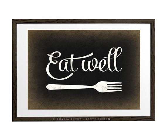 Wall Decor For Eat In Kitchen : Kitchen art eat well print wall