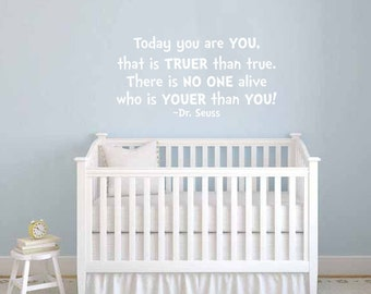 Dr Suess Nursery: Today You Are You, That is Truer Than True. There is No One Alive Who is Youer Than You! - Nursery Room Decor
