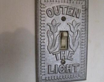 "Vintage Light Switchplate / Cast Aluminum Pennsylvania Dutch ""Outen the Light "" Switchplate"
